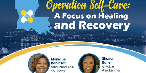 Operation Self-Care: A Focus on Healing and Recovery
