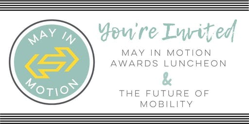 May in Motion Awards Luncheon & The Future of Mobility