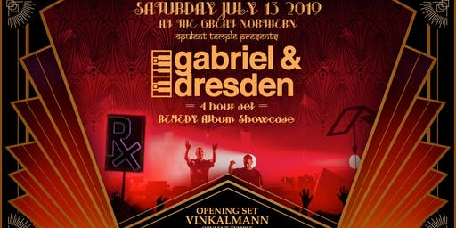 Opulent Temple presents Gabriel & Dresden : Remedy