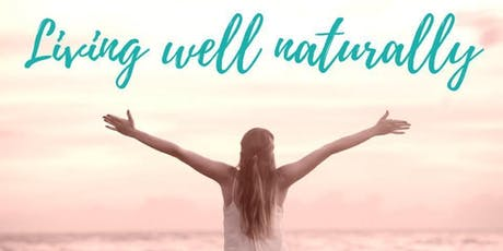 Living well naturally tickets