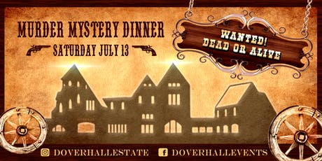 Wanted: Dead or Alive! Murder Mystery Dinner at Dover Hall tickets
