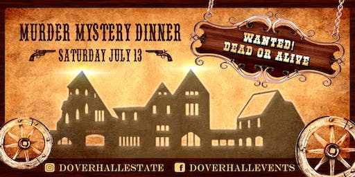 Wanted: Dead or Alive! Murder Mystery Dinner at Dover Hall
