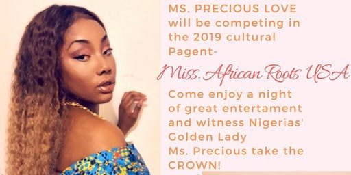 Miss. African Roots Cultural Pagent Staring Ms. Precious Loves