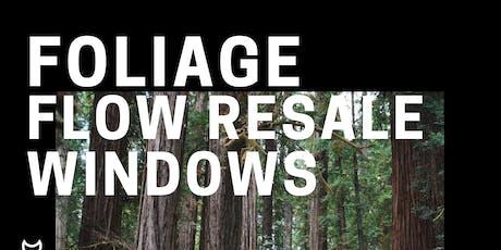Foliage, Flow Resale & Windows tickets
