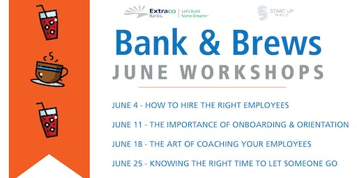 Bank & Brews | How To Effectively Build & Retain Your Employees