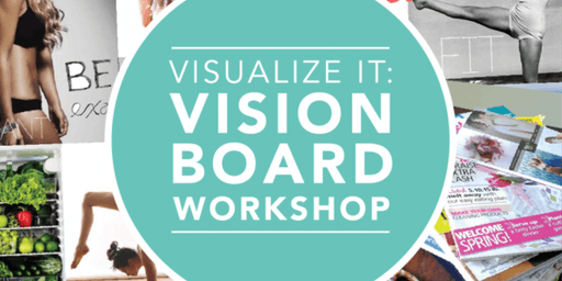 Visualize It: Vision Board Workshop