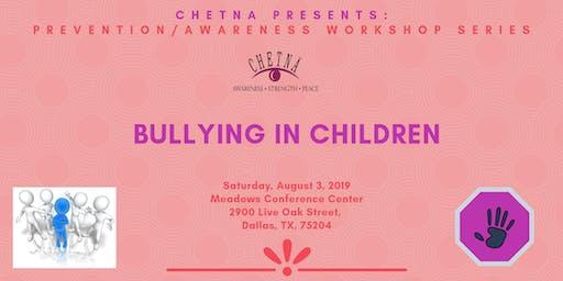 Prevention/Awareness Series: Bullying in Children