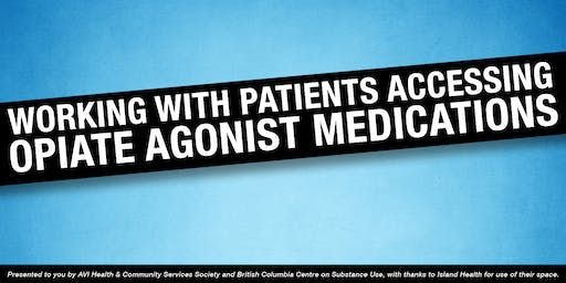 Working with patients accessing opioid agonist medications