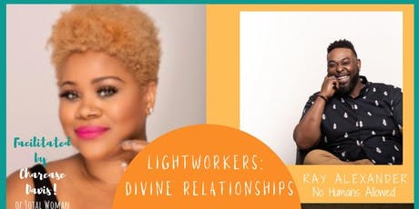 LIGHTWORKERS: Divine Relationships and Manifestation tickets