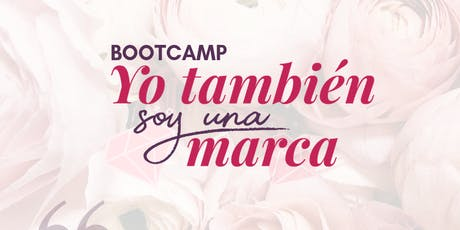 Bootcamp Yo También soy una marca tickets