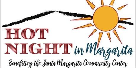 Hot Night in Margarita- Benefiting the Santa Margarita Community Center tickets