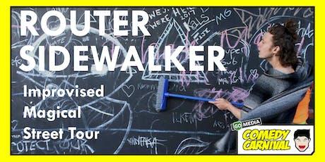 Router Sidewalker tickets