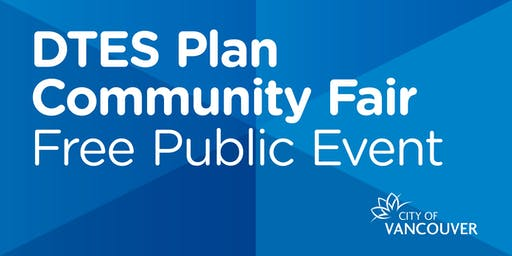 Downtown Eastside Plan: Community Fair