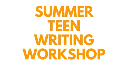 Summer Teen Writing Workshop