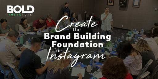 Create the Brand Building Foundation for Instagram