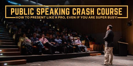 Public Speaking Crash Course: How to Present Like a Pro, Even If You Are Super Busy tickets