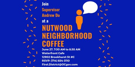 Nutwood Neighborhood Coffee with Supervisor Andrew Do tickets
