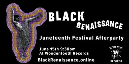 Black Renaissance: Juneteenth After Party