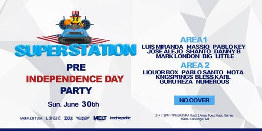 Super Station Pre-Independence Day Party