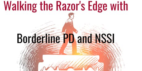 Walking the Razor's Edge with Borderline PD and NSSI  tickets