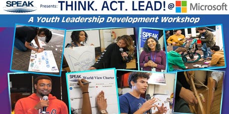 SPEAK's THINK.ACT.LEAD Youth Leadership Workshop @ Microsoft San Diego Campus tickets
