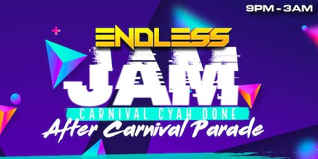 Endless Jam Fete - Carnival Cyah Done!!! tickets