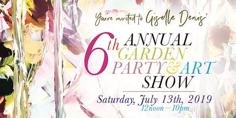 Giselle Denis 6th Annual Garden Party & Art Show tickets