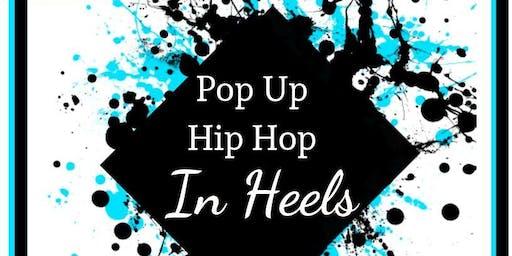 Pop Up Hip Hop In Heels