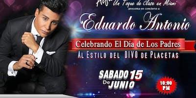 """Eduardo Antonio """"Celebrando el dia de los Padres"""""""