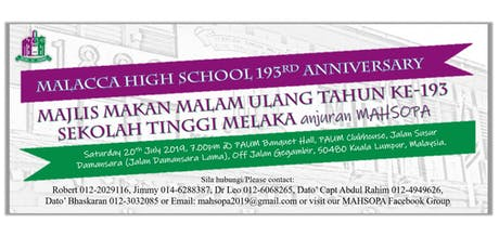 MALACCA HIGH SCHOOL 193rd ANNIVERSARY DINNER CELEBRATION organised by MAHSOPA tickets