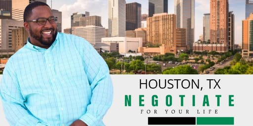 NEGOTIATE FOR YOUR LIFE HOUSTON