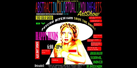 #ABSTRACTINCOLORTOALLMYOLDHEARTS ARTSHOW #PartTWO: HAPPY HINDS' 3RD SOLO SHOW [UK] tickets
