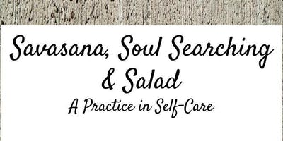 Savasana, Soul-Searching and Salad - A Practice in Self Care