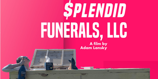 The World Premiere of SPLENDID FUNERALS, LLC
