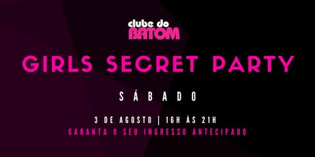 Girls' Secret Party - 3 de Agosto - SÁBADO ingressos