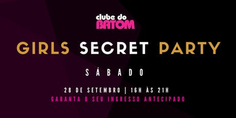 Girls' Secret Party - 28 de Setembro - SÁBADO ingressos