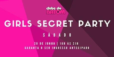 Girls' Secret Party - 29 de Junho - SÁBADO ingressos