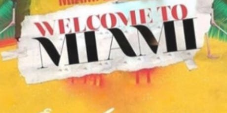 WELCOME 2 MIAMI- PARTY PACKAGE  tickets