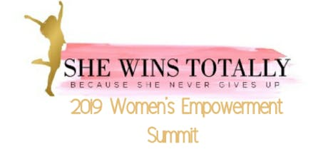 SHE WINS TOTALLY  2019 Women's Empowerment Summit tickets