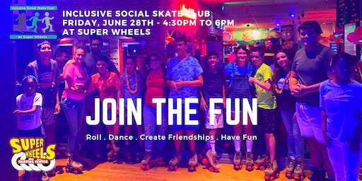 Inclusive Social Skate Club - Friday, June 28th