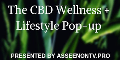 The CBD Wellness & Lifestyle Pop-Up presented by AsSeenOnTv.pro tickets