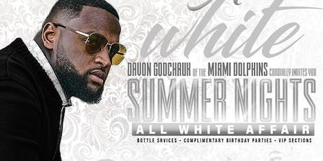 """Davon Godchaux """"Summer Nights"""" All White Party (of the Miami Dolphins) tickets"""