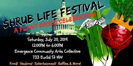 Shrub Life Festival: A Plant Based Celebration tickets