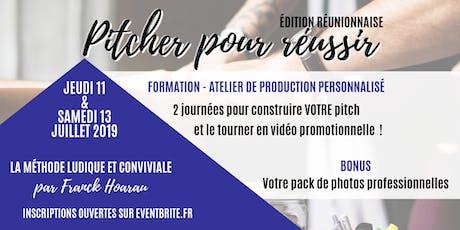 """FORMATION """"PITCHER POUR REUSSIR""""  - 11 & 13 juillet 2019  ILE DE LA REUNION billets"""