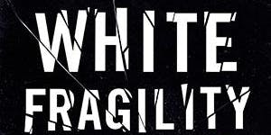 White Fragility Study Group
