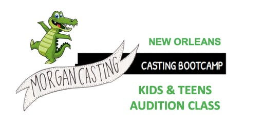 Morgan Casting Kids & Teens Audition Workshop | New Orleans | 10 ACTORS ONLY!