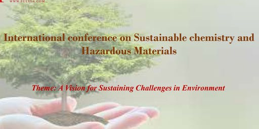 International conference on Sustainable chemistry and Hazardous Materials