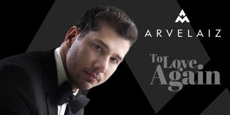 ARVELAIZ To Love Again tickets