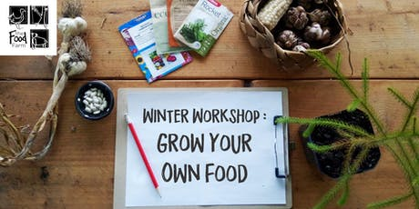 How To Grow Your Own Food; Winter Workshop tickets
