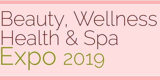 Beauty, Wellness & Spa Expo 2019